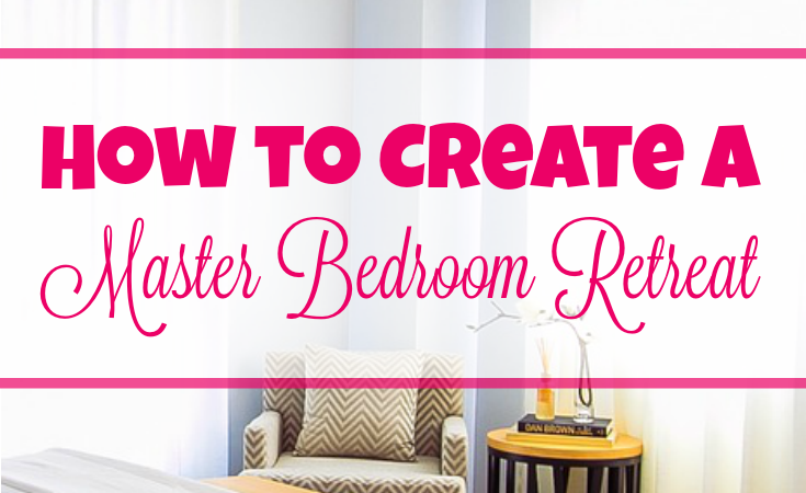 How To Create A Master Bedroom Retreat Little Cottage Life